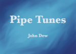 Pipe Tunes by John Dew